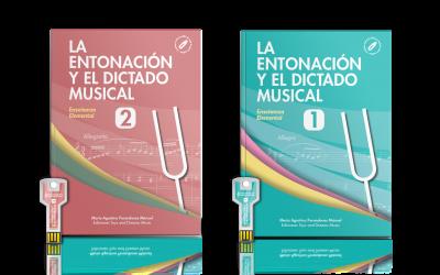 NUEVOS TÍTULOS: LA ENTONACIÓN Y EL DICTADO MUSICAL. PARA 1º Y 2º NIVEL DE ENSEÑANZA ELEMENTAL